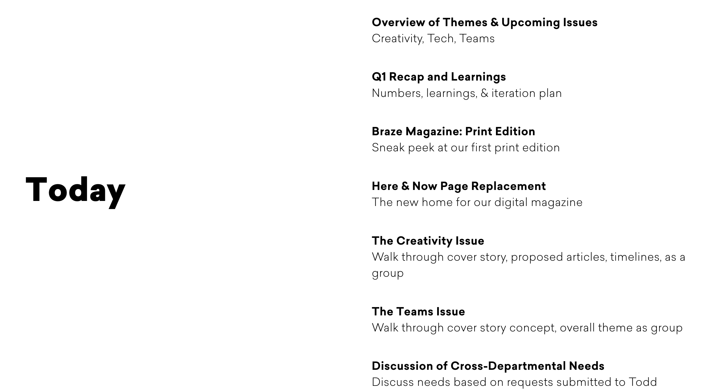 An Oral Historal of Braze Magazines and Perspectives | Braze