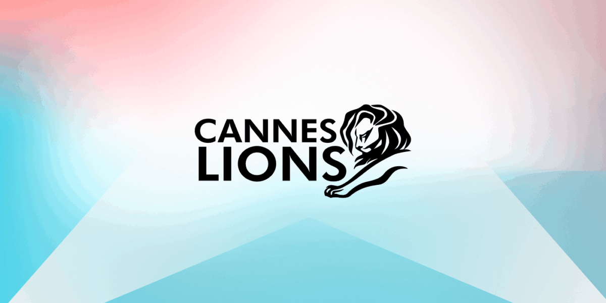 Lessons learned at Cannes Lions 2019
